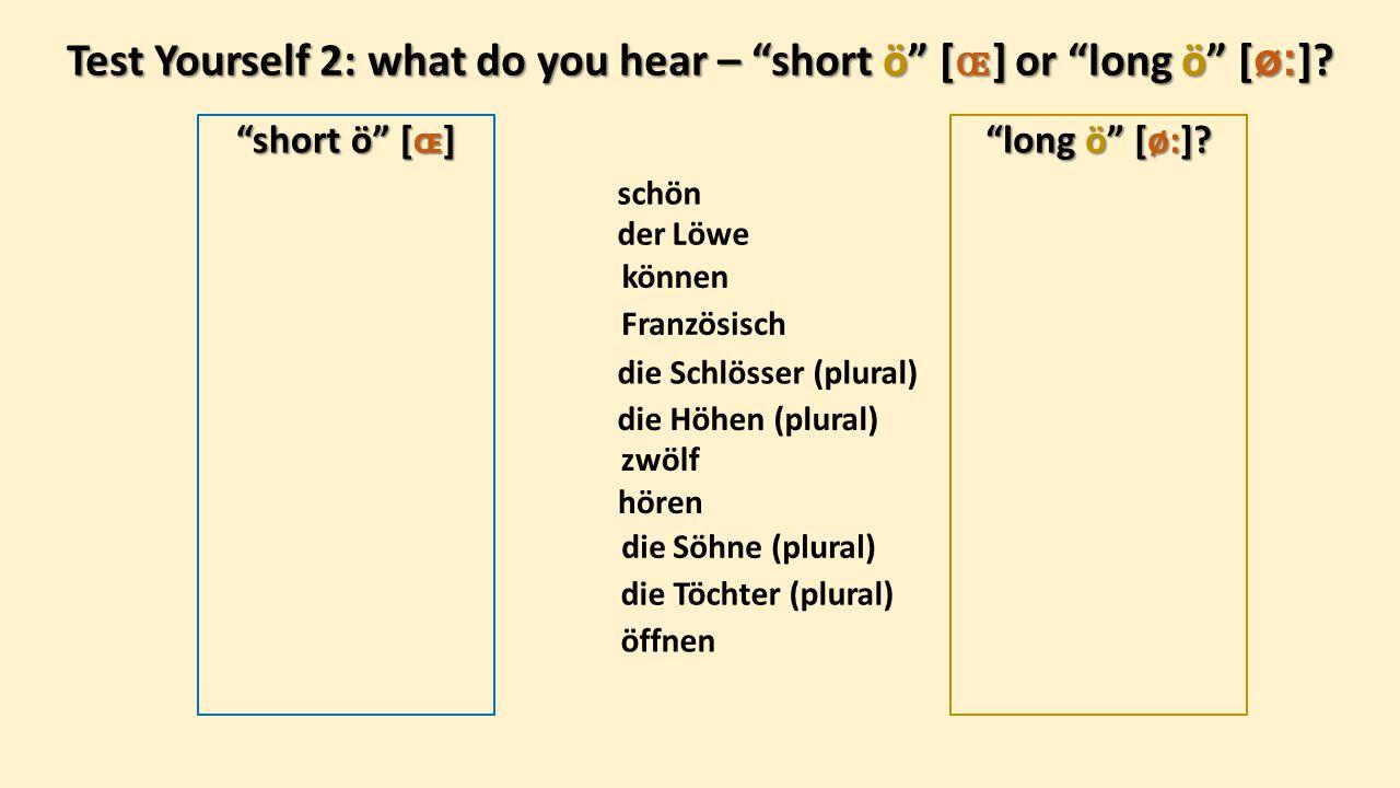 Test Yourself 2: what do you hear – short ö [ɶ] or long ö [ø:]
